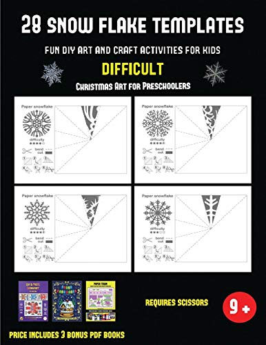Christmas Art for Preschoolers (28 snowflake templates - Fun DIY art and craft activities for kids - Difficult): Arts and Crafts for Kids