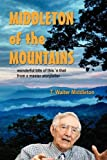 img - for Middleton of the Mountains by T. Walter Middleton (2008-08-30) book / textbook / text book