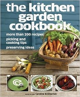 The Kitchen Garden Cookbook: DK Publishing: 9780756671884: Amazon ...