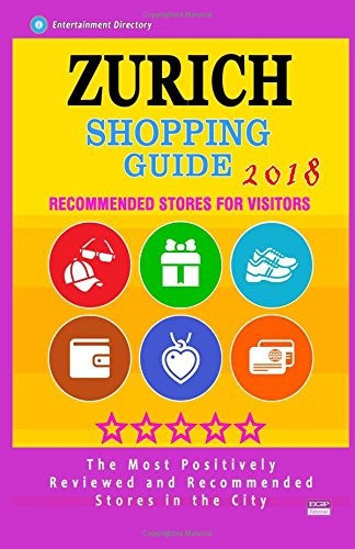 Zurich Shopping Guide 2018: Best Rated Stores in Zurich, Switzerland - Stores Recommended for Visitors, (Shopping Guide 2018)
