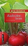 Radieschenheim: Ein Gartenkrimi (Kriminalromane im GMEINER-Verlag) (Garten-Krimis im GMEINER-Verlag, Band 1)