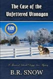 img - for The Case of the Unfettered Utonagan (The Thousand Islands Doggy Inn Mysteries) book / textbook / text book