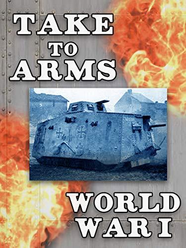 Take to Arms - World War I ()
