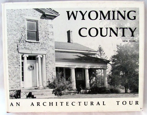 Wyoming County New York: An Architectural Tour