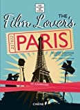 The Film Lover's Paris, Barbara Boespflug and Beatrice Billon, 2812308419