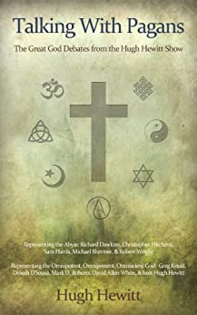 Talking With Pagans: The Great God Debates from the Hugh Hewitt Show by [Hewitt, Hugh]