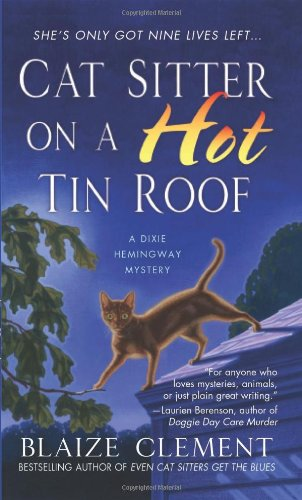 Cat Sitter on a Hot Tin Roof: A Dixie Hemingway Mystery (Dixie Hemingway Mysteries) by Minotaur Books