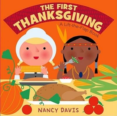 Download [(The First Thanksgiving: A Lift-The-Flap Book )] [Author: Nancy Davis] [Sep-2010] ebook
