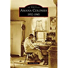 Amana Colonies: 1932-1945 (Images of America)