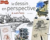 Le dessin en perspective par Gilles Ronin