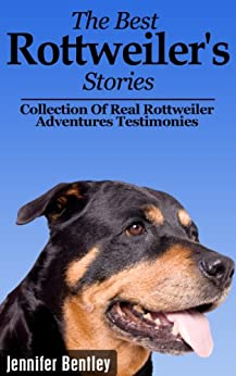 The Best Rottweiler's Stories - Kindle edition by Jennifer