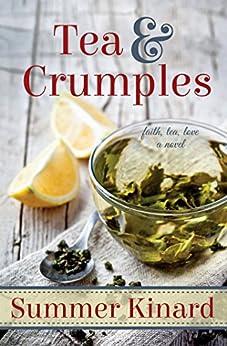 Tea and Crumples by [Kinard, Summer]