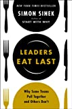Book cover for Leaders Eat Last: Why Some Teams Pull Together and Others Don't
