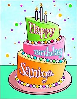Happy Birthday Saniya Personalized Birthday Book With Name Journal