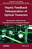 Haptic Feedback Teleoperation of Optical Tweezers, Ni, 1848216955
