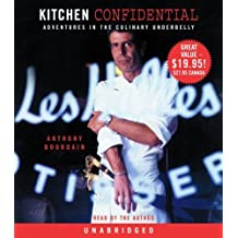 Kitchen Confidential: Adventures in the Culinary Underbelly by Bourdain, Anthony (2005) [Audio CD]