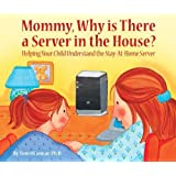 Mommy, Why is There a Server in the House? by Tom O'Connor (2007-12-14)