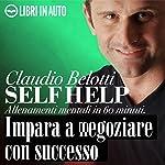 Self Help. Impara a negoziare con successo | Claudio Belotti