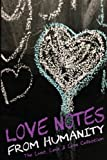 img - for Love Notes From Humanity: The Lust, Love & Loss Collection book / textbook / text book