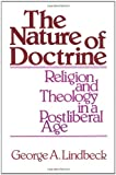 img - for The Nature of Doctrine: Religion and Theology in a Postliberal Age book / textbook / text book