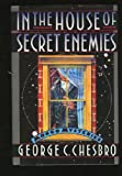In the House of Secret Enemies, George C. Chesbro, 0892963956