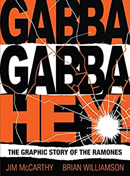 Gabba Gabba Hey! The Graphic Story Of The Ramones by [McCarthy, Jim, Williamson, Brian]