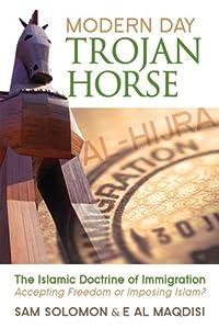 Modern Day Trojan Horse: Al-Hijra, the    book by E  Al Maqdisi