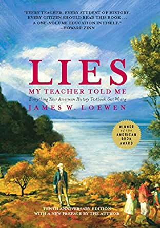 Amazon.com: Lies My Teacher Told Me: Everything Your