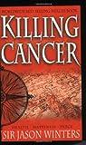 Killing Cancer, Jason Winters, 1885026110