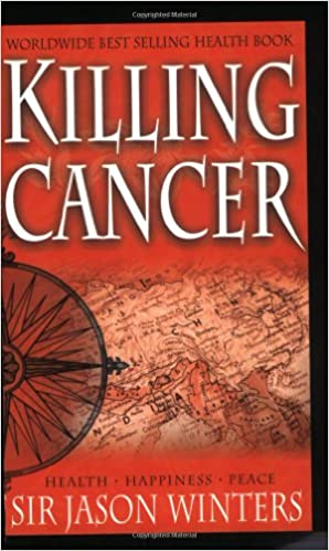 Buy Killing Cancer: The Jason Winters Story Book Online at Low