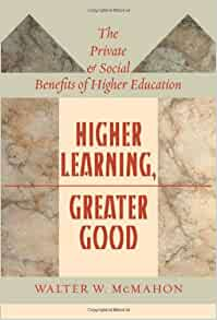 Higher Learning, Greater Good: The Private and Social