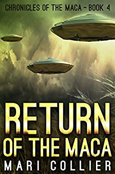 Return of the Maca (Chronicles of the Maca Book 4) by [Collier, Mari]