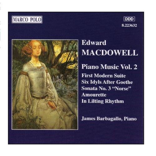 Macdowell: First Modern Suite / 6 Idyls / Sonata No. 3 (3 Easy Sonatas)