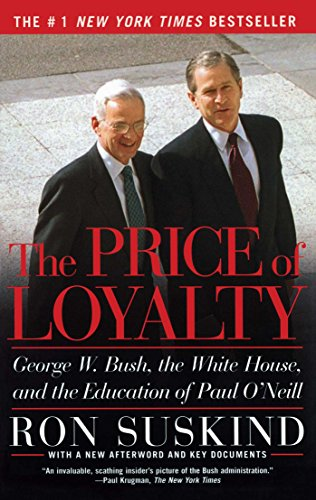 The Price Of Loyalty by Ron Suskind