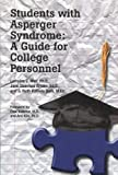 img - for By Lorraine E. Wolf - Students with Asperger Syndrome: A Guide for College Personnel (2009-03-21) [Paperback] book / textbook / text book