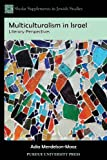 Multiculturalism in Israel : Literary Perspectives, Mendelson-Maoz, Adia, 1557536805