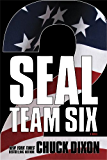 SEAL Team Six 2: A Novel: #2 in ongoing hit series (English Edition)