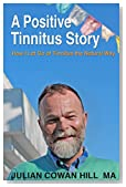 A Positive Tinnitus Story: How I Let Go of Tinnitus the Natural Way