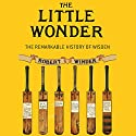 The Little Wonder: The Remarkable History of Wisden Audiobook by Robert Winder Narrated by Cameron Stewart