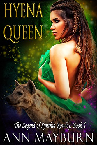 Hyena Queen: Unconventional Reverse Harem Paranormal Romance (The Legend of Synthia Rowley Book 1) (Female Bucket Honey)