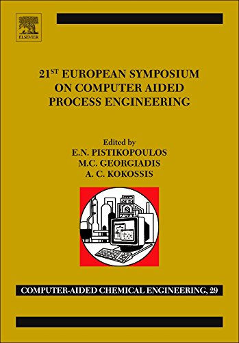 Download 21st European Symposium on Computer Aided Process Engineering (Computer Aided Chemical Engineering) Pdf