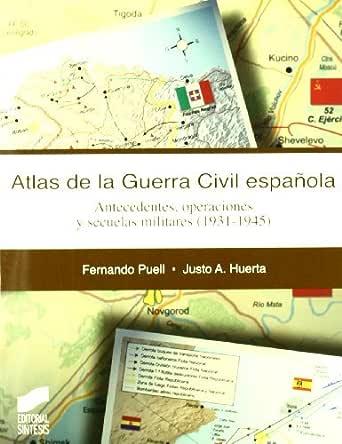 Atlas de la Guerra Civil española (Atlas históricos nº 11) eBook: Puell, Fernando: Amazon.es: Tienda Kindle
