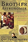 Brother Astronomer: Adventures of a Vatican Scientist by Guy Consolmagno (2000-02-12)