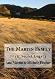 img - for The Martin Family: Their Secret Legacy book / textbook / text book