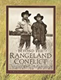 Beyond the Rangeland Conflict : Toward a West that Works, Dagget, Dan, 0879056541
