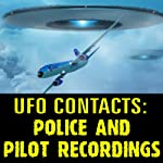 UFO Contacts: Police and Pilot Recordings |  Reality Entertainment