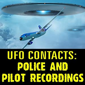 UFO Contacts: Police and Pilot Recordings Speech