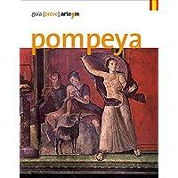 Pompeya. Guía (breve) (Storia e civiltà)