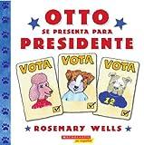 Otto Se Presenta para Presidente, Rosemary Wells, 0545041821