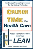 Crunch Time for Health Care, Wayne Staley and Jon Bingol, 1479133833